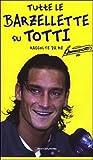 Tutte le barzellette su Totti: Raccolte da me