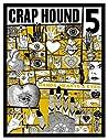 Crap Hound # 5 (Hands, Hearts, & Eyes)
