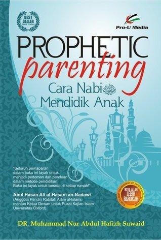 Prophetic Parenting : Cara Nabi Mendidik Anak