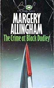 The Crime at Black Dudley (Albert Campion Mystery, #1)