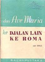 Dari Ave Maria ke Djalan Lain ke Roma