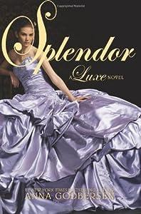Splendor (Luxe, #4)