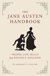 The Jane Austen Handbook: Proper Life Skills from Regency England