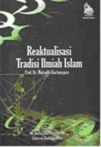 Reaktualisasi Tradisi ilmiah islam