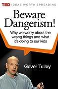 Beware Dangerism!