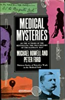 Medical Mysteries: Thirteen Stories of Detective Work in the Medical Field
