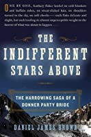 The indifferent stars above the harrowing saga of a donner party the indifferent stars above the harrowing saga of the donner party fandeluxe Epub