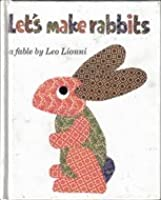 Let's Make Rabbits: A Fable by Leo Lionni