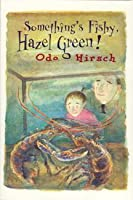 Something's Fishy, Hazel Green