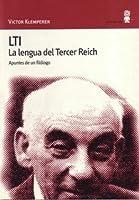 LTI: La lengua del Tercer Reich. Apuntes de un filólogo