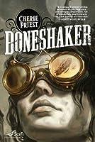 Boneshaker (The Clockwork Century, #1)