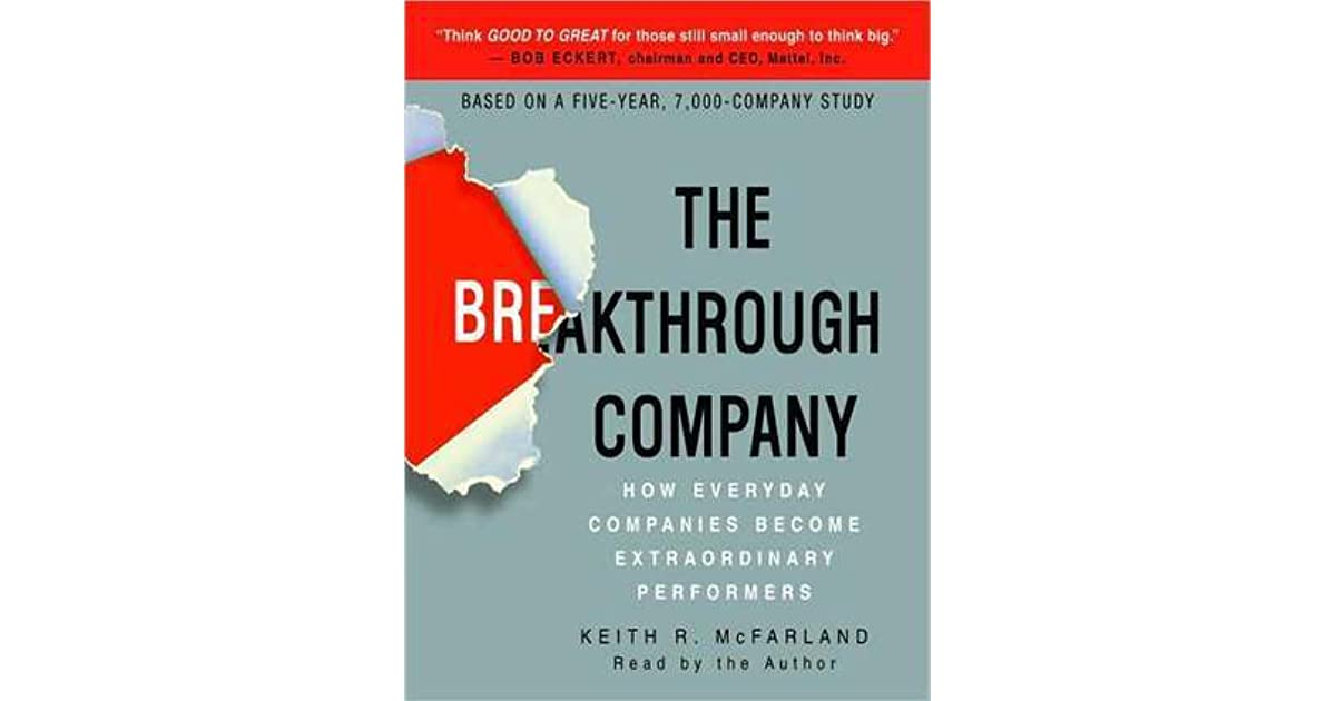 The Breakthrough Company How Everyday Companies Become