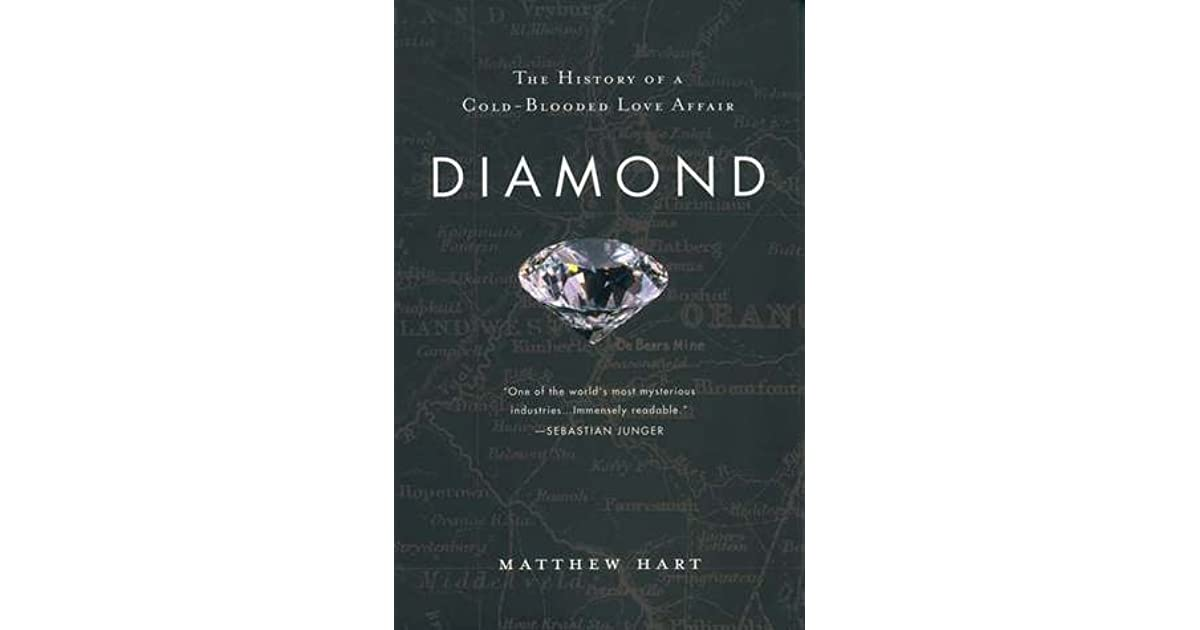 Diamond: The History of a Cold-Blooded Love Affair by