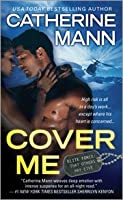 Cover Me (Elite Force, #1)