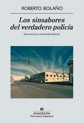 Los sinsabores del verdadero policía by Roberto Bolaño