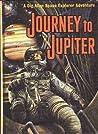 Journey to Jupiter (A Dig Allen Space Explorer Adventure, #3)