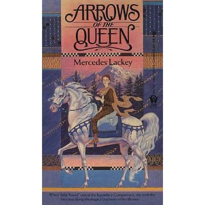 Arrows Of The Queen Heralds Of Valdemar 1 By Mercedes Lackey