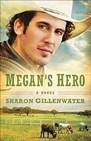 Megan's Hero (The Callahans of Texas, #3)