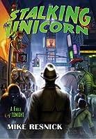 Stalking the Unicorn: A John Justin Mallory Mystery