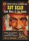 Roy Bean: Law West Of The Pecos