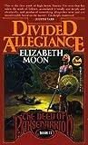 Divided Allegiance by Elizabeth Moon