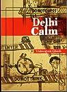 Delhi Calm by Vishwajyoti Ghosh