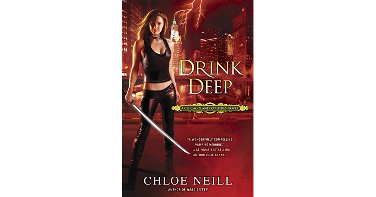 Drink Deep (Chicagoland Vampires, Book 5)