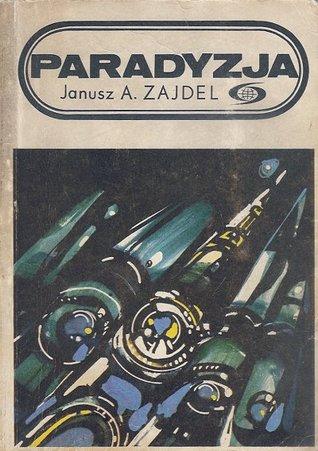 Znalezione obrazy dla zapytania Janusz A. Zajdel : Paradyzja