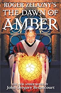 Roger Zelazny's The Dawn of Amber (The Dawn of Amber, #1)