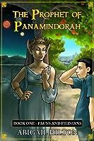 The Prophet of Panamindorah, Book One: Fauns and Filinians