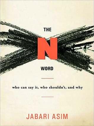 N Word by Jabari Asim