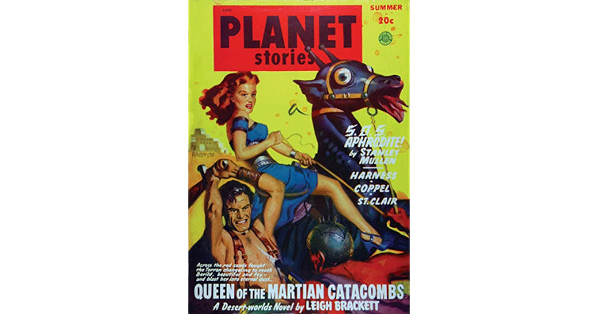 Queen Of The Martian Catacombs Planet Stories Summer 49 By Leigh
