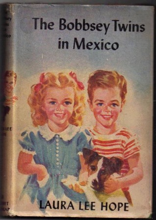 The Bobbsey Twins In Mexico by Laura Lee Hope
