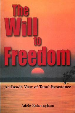 The Will To Freedom: An Inside View Of Tamil Resistance