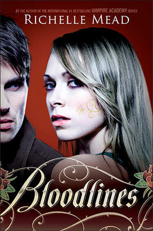 Bloodlines Bloodlines 1 By Richelle Mead