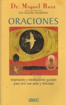 Prayers: A Communion with our Creator (A Toltec Wisdom Book)