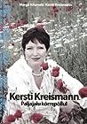 Kersti Kreismann. Paljajalu kõrrepõllul