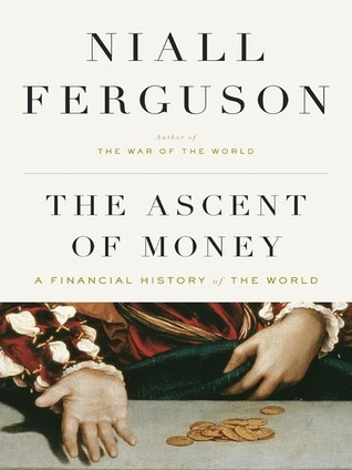 Niall Ferguson The Ascent of Money A Financial