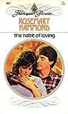 The Habit Of Loving by Rosemary Hammond