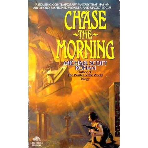 Chase the Morning (The Spiral, #1) by Michael Scott Rohan