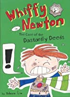 Whiffy Newton in the Case of the Dastardly Deeds (Whiffy Newton #1)