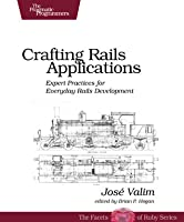 Crafting Rails Applications: Expert Practices for Everyday Rails Development