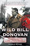Wild Bill Donovan by Douglas C. Waller
