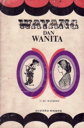 Wayang dan Karakter Wanita by Sri Mulyono