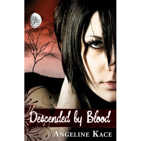 Read Descended By Blood Vampire Born 1 By Angeline Kace