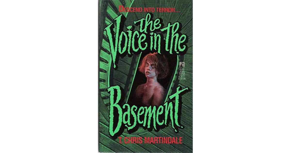 The Voice in the Basement by T. Chris Martindale