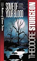 Some Of Your Blood
