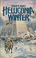 Helliconia Winter (Helliconia Trilogy, Book 3)