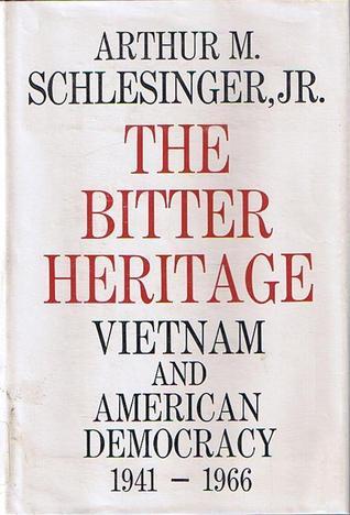 The Bitter Heritage: Vietnam & American Democracy, 1941-1966
