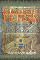The Curse of the Pharaohs (Amelia Peabody, #2)